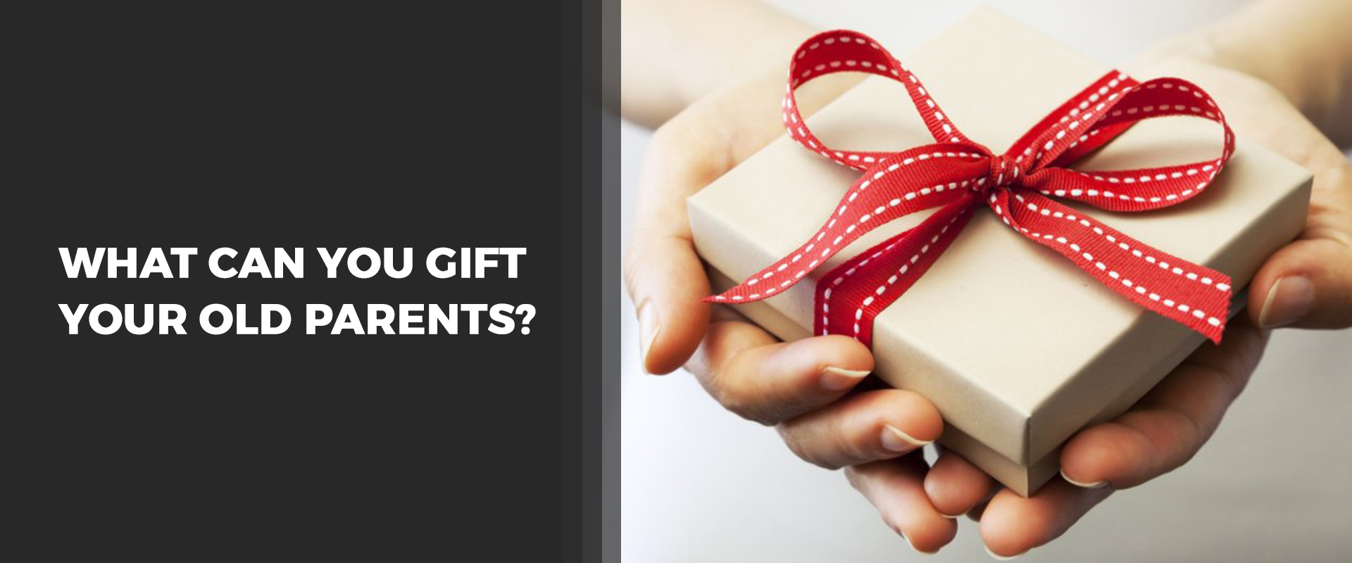 What Can You Gift Your Old Parents
